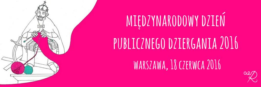 Międzynarodowy Dzień Publicznego Dziergania 2016
